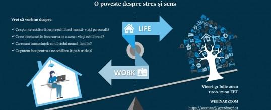 Echilibrul muncă – familie. O poveste despre stres şi sens.